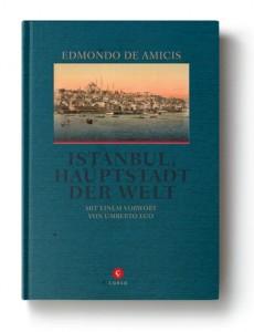 Edmondo de Amicis: Istanbul, Hauptstadt der Welt_Verlagshaus Römerweg. Foto: Verlagshaus Römerweg.
