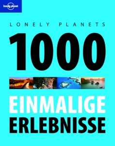 Lonely Planets 1000 einmalige Erlebnisse. Foto: Lonely Planet / MAIRDUMONT