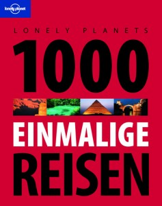 Lonely Planets 1000 einmalige Reisen. Foto: Lonely Planet / MAIRDUMONT