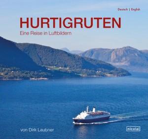 Hurtigruten - eine Reise in Luftbildern von Dirk Laubner. Foto: Nicolai Verlag